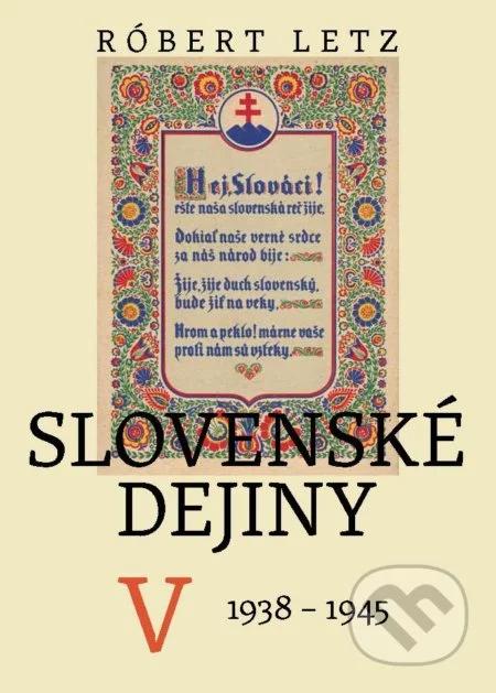 Slovenské dejiny V. (1938-1945)